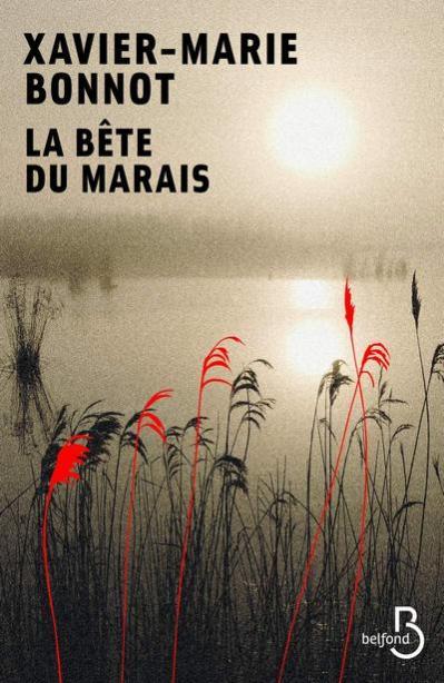 Bonnot, Xavier-Marie - La bête du Marais (2004, rééd. 2020)